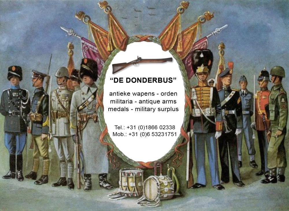 De Donderbus antieke wapens, orden, militaria, antique arms, medals, military surplus. Telefoon: +31-1866-02338 Mobiel: +31-6-53231751